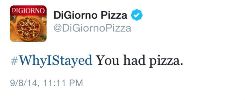 DiGiorno Pizza trendjacked without reading that the #whyistayed hashtag was related to domestic violence.