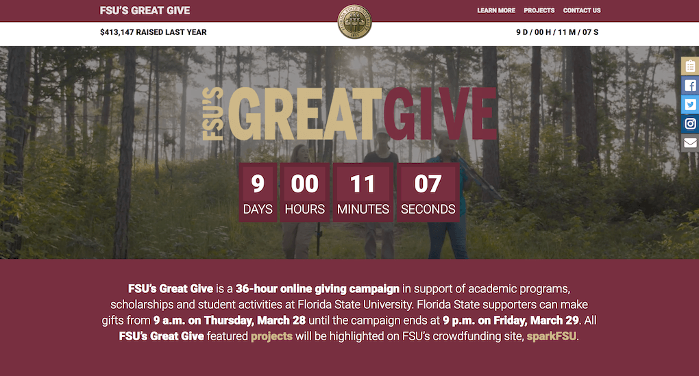 "Screenshot of the FSU microsite for FSU's Great Give. It features a countdown of 9 hours 11 minutes and 07 seconds on a background three people standing in a forest clearing. Underneath on a wine red background it reads: ""FSU's Great Give is a 36-hour online giving campaign in support of academic programs, scholarships and student activities at Florida State University. Florida State supporters can make gifts from 9 a.m. on Thursday, March 28 until the campaign ends at 9 p.m. on Friday, March 29. All FSU's Great Give featured projects will be highlighted on FSU's crowdfunding site, sparkFSU."""