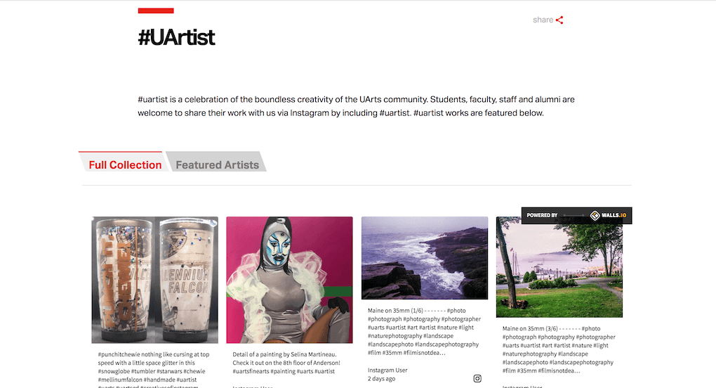 "Screenshot of the #UArtist section of the University of the Arts website. The copy reads: ""#uartist is a celebration of the boundless creativity of the UArts community. Students, faculty, staff and alumni are welcome to share their work with us via Instagram by including #uartist. #uartist works are featured below."" Underneath it, the social wall is embedded under a tab that says ""Full Collection"" and showcases various artists and their projects. A second tab promises to introduce ""Featured Artists""."