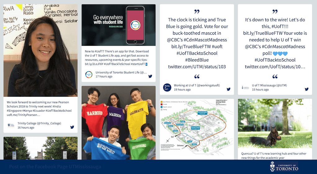 "Screenshot of the University of Toronto social wall for the #UofTBackToSchool hashtag. Among the posts showing new students and announcements from colleges, there is a post by the University of Toronto Student Life Programs & Services Twitter account introducing the Student Life app. The post shows an image of the app on a smartphone screen with the words ""Go everywhere with Student Life"" next to it."