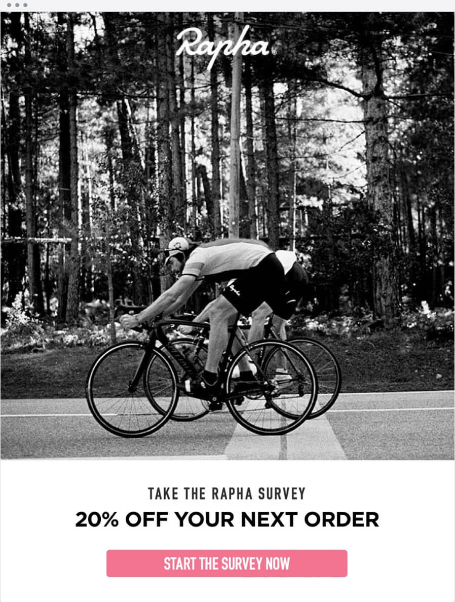 "Ad by Rapha showing a black-and-white photo of two people on racing bikes on a road with a forest in the background. The text says: ""Take the Rapha survey 20% off your nexdt order"" A pink button says ""Start the survey now"""
