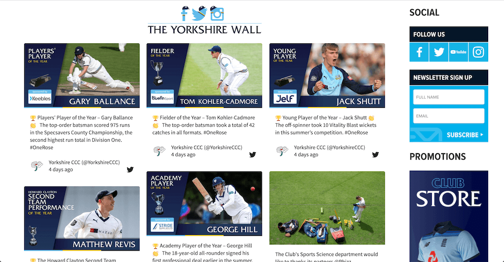"Screenshot of ""The Yorkshire Wall"", the social wall embedded on the Yorkshire Country Cricket Club website. The social wall takes up 3/4ths of the page on the left, with photo posts introducing specific players. On the right of the page, there is a column called ""Social"" which prompts users to follow Yorkshire Country Cricket Club on Facebook, Twitter, YouTube and Instagram or sign up for the newsletter."