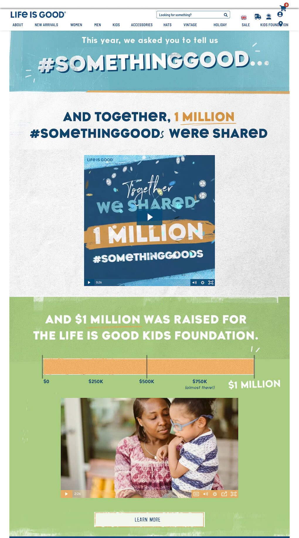 """Screenshot of the #SomethingGood campaign page after the campaign had ended. """"This year, we asked you to tell us #SomethingGood. And together, 1 million #SomethingGood were shared. And $1 million was raised for the Life is Good Kids Foundation."""" The page also includes a recap video, a completed donations counter and a learn more button."""
