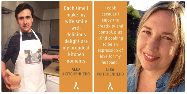 """Two endorsements by users, showing a photo of the person next to a short quote:  On the left: Photo of a person with short black hair, wearing a humorous apron and holding a wooden mortar and pestle. The quote is """"Each time I make my wife smile with delicious delight are (sic) my proudest kitchen moments."""" Alex #KitchenHero  On the right: Photo of a person with shoulder-length blonde hair, slightly smiling and squinting into the sun. The quote reads: """"I cook because I enjoy the creativity and control, plus I find cooking to be an expression of love for my husband."""" Lisa #KitchenHero"""