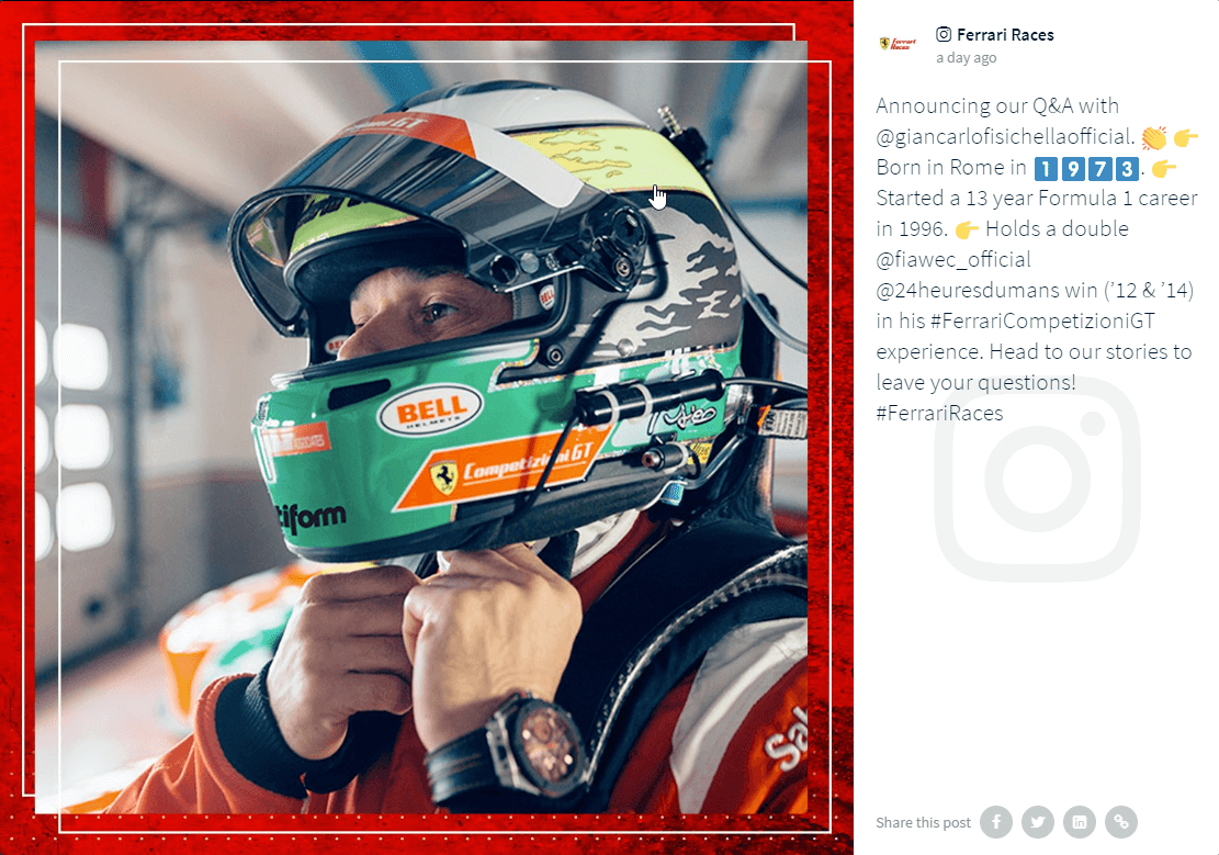 "Post on the @FerrariRaces Instagram account. A driver, shown only in a headshot, is in the process of fastening their helmet, which is covered in sponsor logos. The visor is open. The photo is enclosed in a red frame.  The caption reads: ""Announcing our Q&A with @giancarlofisichellaofficial. 👏 👉 Born in Rome in 1⃣9⃣7⃣3⃣. 👉 Started a 13 year Formula 1 career in 1996. 👉 Holds a double @fiawec_official @24heuresdumans win ('12 & '14) in his #FerrariCompetizioniGT experience.  Head to our stories to leave your questions! #FerrariRaces"""