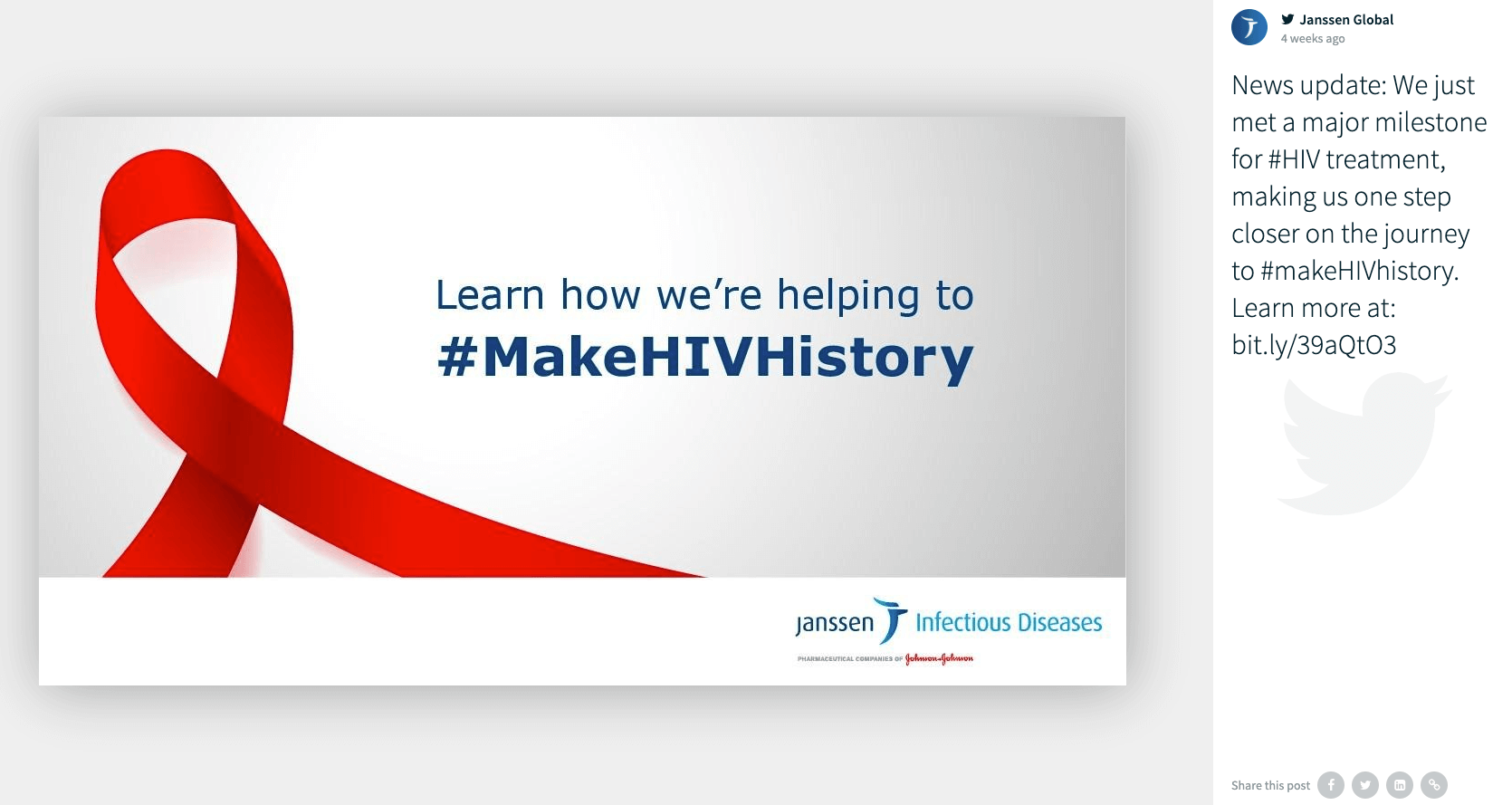 """Twitter post by @JanssenGlobal, as shown on the social wall. The image shows the red AIDS awareness ribbon and reads """"Learn how we're helping to #MakeHIVHistory"""". The Janssen Infectious Diseases logo is shown in the bottom right corner of the image. The caption reads: """"News update: We just met a major milestone for #HIV treatment, making us one step closer on the journey to #makeHIVhistory. Learn more at: https://bit.ly/39aQtO3"""""""