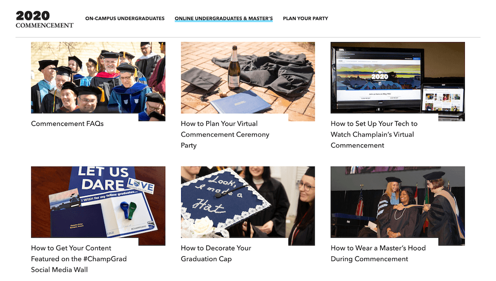 "Screenshot of the Champlain College microsite, showing a section with previews for articles that are giving advice for celebrating graduation remotely. Article topics range from ""Commencement FAQs"" to ""How to Plan Your Virtual Ceremony Party""."