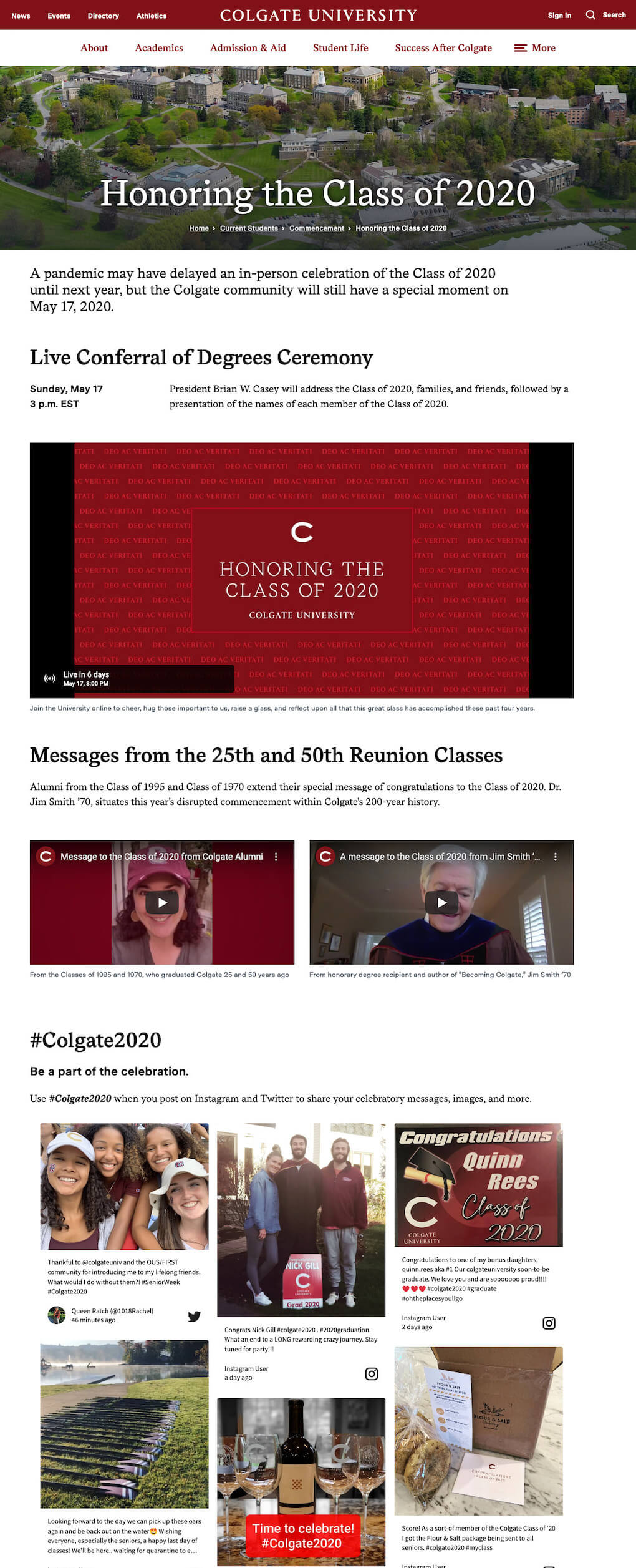 "Screenshot of the Colgate University website. The header reads ""Honoring the Class of 2020"" and the website contains the following sections: a YouTube video embed of the commencement ceremony and conferral of degrees, video messages from the 25th and 50th reunion classes and the embedded social wall for the hashtag #Colgate2020."