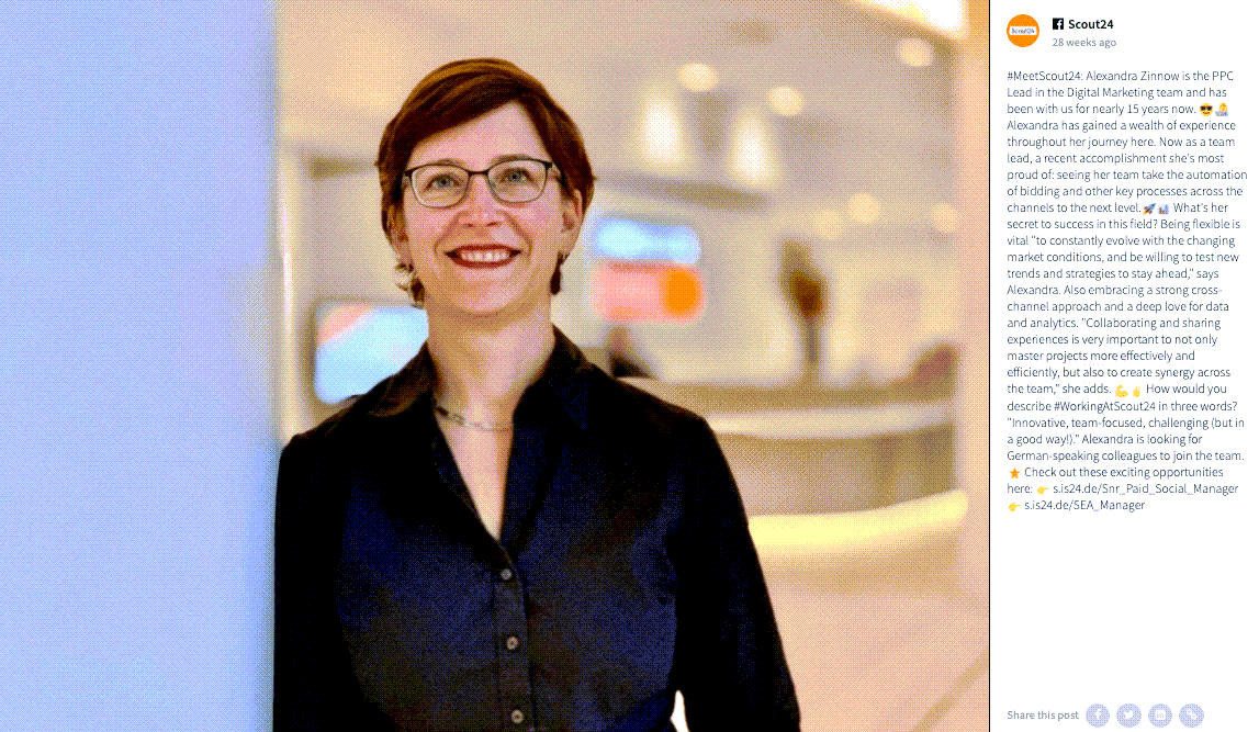 "Facebook post by Scout24. A person with glasses and shortish hair is seen leaning against a white wall. They're wearing a blue button-down blouse and smiling at the camera.  The caption reads: #MeetScout24: Alexandra Zinnow is the PPC Lead in the Digital Marketing team and has been with us for nearly 15 years now. 😎👩‍💻  Alexandra has gained a wealth of experience throughout her journey here. Now as a team lead, a recent accomplishment she's most proud of: seeing her team take the automation of bidding and other key processes across the channels to the next level.🚀📊  What's her secret to success in this field? Being flexible is vital ""to constantly evolve with the changing market conditions, and be willing to test new trends and strategies to stay ahead,"" says Alexandra. Also embracing a strong cross-channel approach and a deep love for data and analytics. ""Collaborating and sharing experiences is very important to not only master projects more effectively and efficiently, but also to create synergy across the team,"" she adds. 💪✌️  How would you describe #WorkingAtScout24 in three words? ""Innovative, team-focused, challenging (but in a good way!).""  Alexandra is looking for German-speaking colleagues to join the team. ⭐️ Check out these exciting opportunities here:  👉 https://s.is24.de/Snr_Paid_Social_Manager 👉 https://s.is24.de/SEA_Manager"
