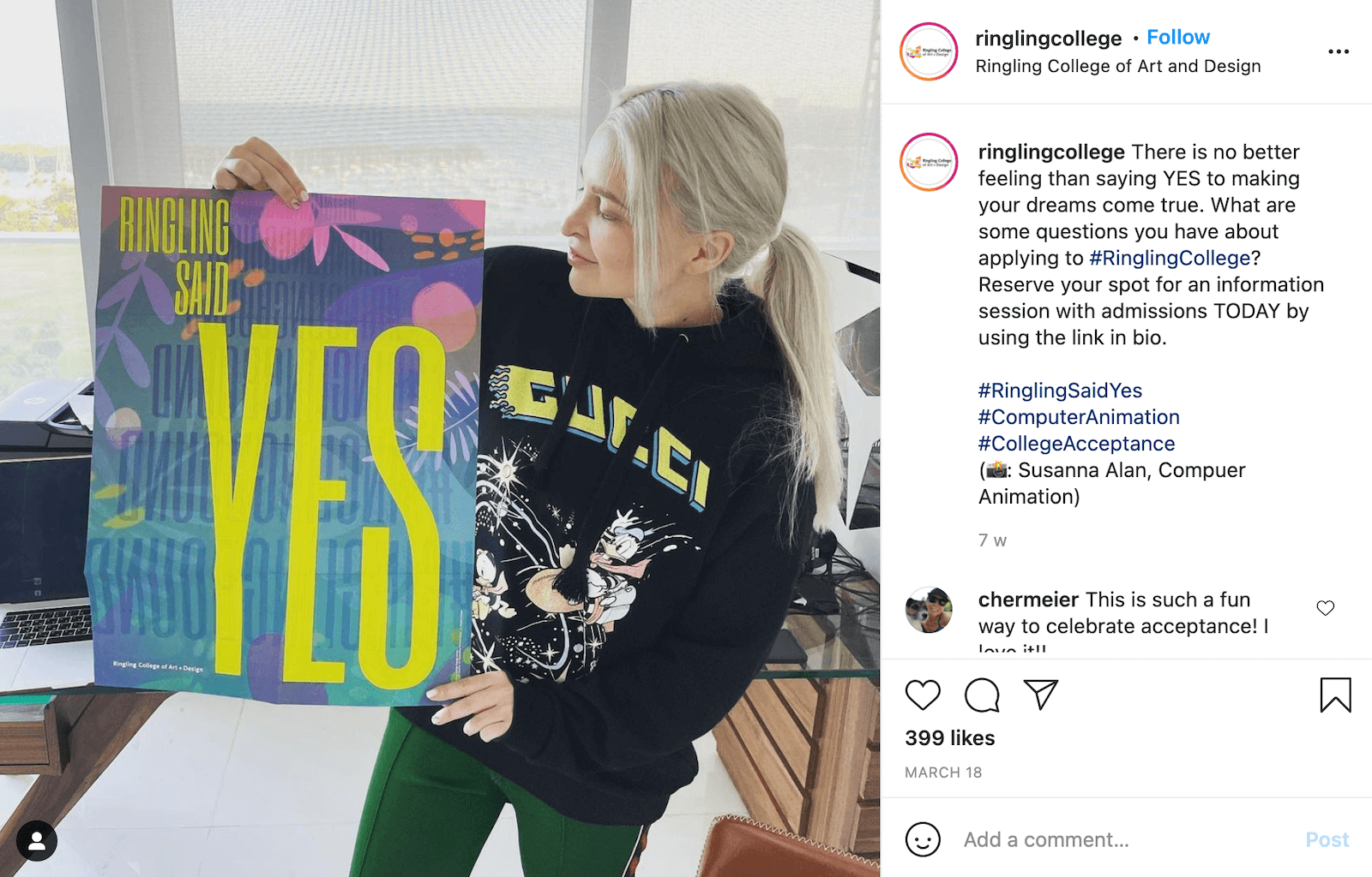"""Ringling College's repost on Instagram of a post by future """"Computer Animation"""" student Susanna Alan. The photo shows a person with long whitish-blonde hair in a ponytail and a large black hoodie with a cartoon print on it. They're holding up and looking proudly at a colourful poster that says """"Ringling said YES"""". The caption reads: There is no better feeling than saying YES to making your dreams come true. What are some questions you have about applying to #RinglingCollege? Reserve your spot for an information session with admissions TODAY by using the link in bio.  #RinglingSaidYes #ComputerAnimation #CollegeAcceptance (📸: Susanna Alan, Compuer Animation)"""