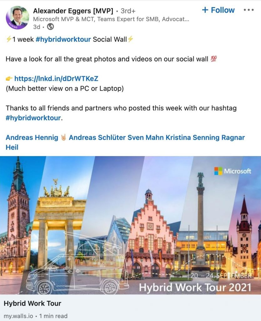 """Screenshot of a LinkedIn Post by Alexander Eggers, Microsoft MVP & MCT. The post says: """"⚡️1 week #hybridworktour Social Wall⚡️  Have a look for all the great photos and videos on our social wall 💯  👉 https://lnkd.in/dDrWTKeZ (Much better view on a PC or Laptop)  Thanks to all friends and partners who posted this week with our hashtag #hybridworktour.  Andreas Hennig 🤘🏼 Andreas Schlüter Sven Mahn Kristina Senning Ragnar Heil"""""""